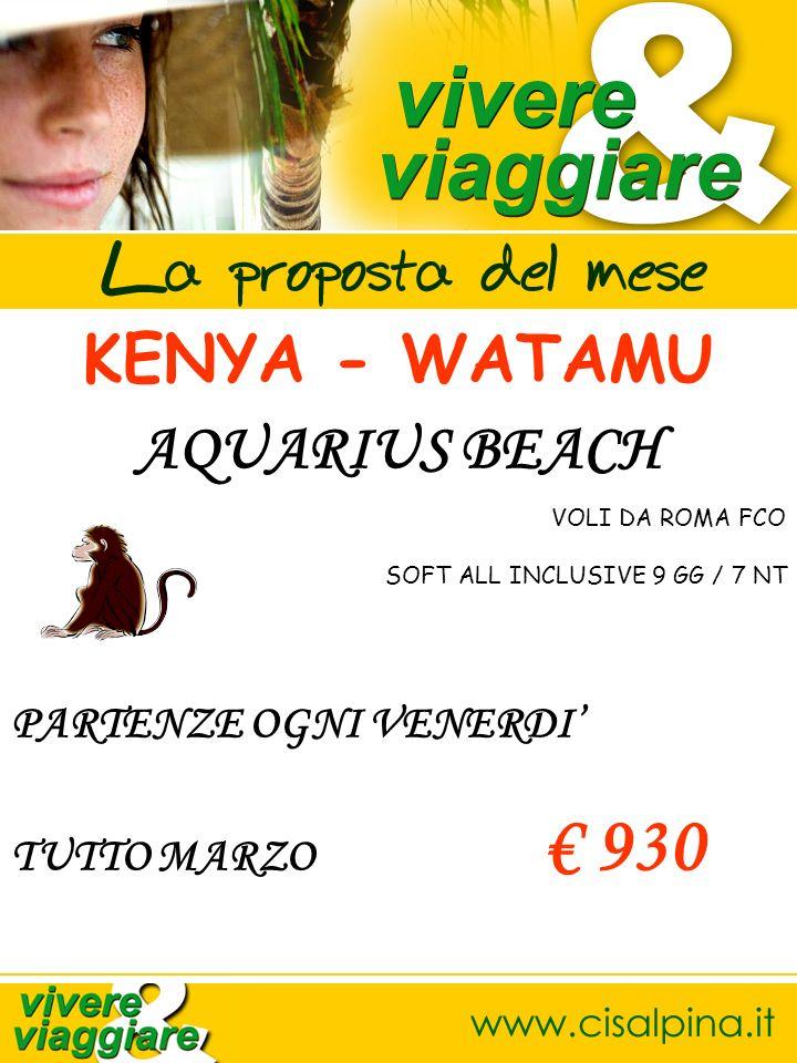 KENYA - WATAMU AQUARIUS BEACH VOLI DA ROMA FCO SOFT ALL INCLUSIVE 9 GG / 7 NT PARTENZE OGNI VENERDI TUTTO MARZO 930