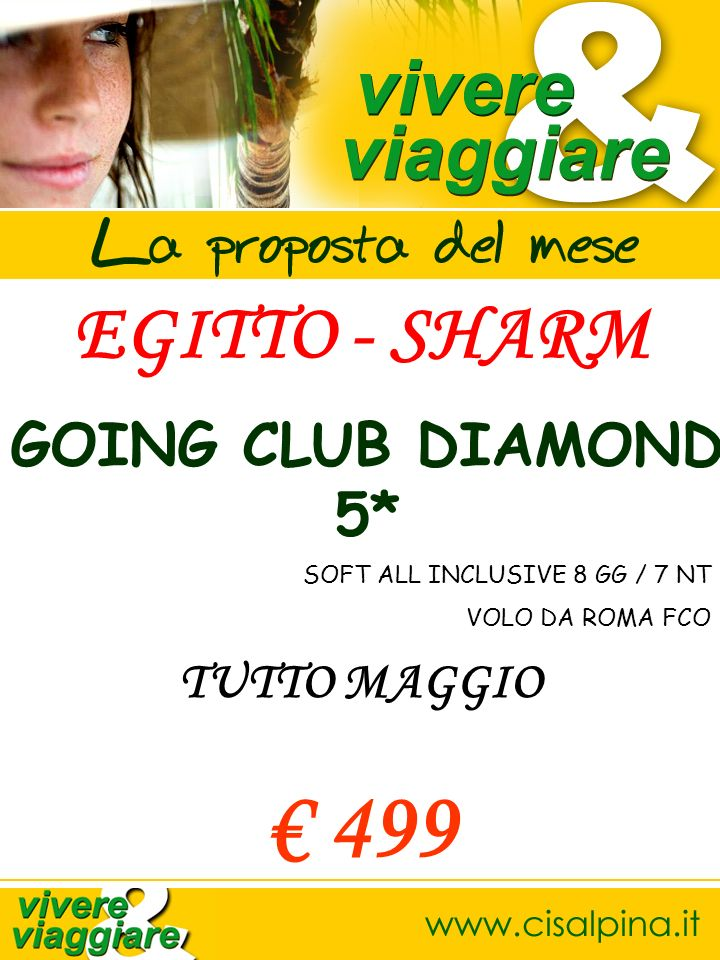 EGITTO - SHARM GOING CLUB DIAMOND 5* SOFT ALL INCLUSIVE 8 GG / 7 NT VOLO DA ROMA FCO TUTTO MAGGIO 499