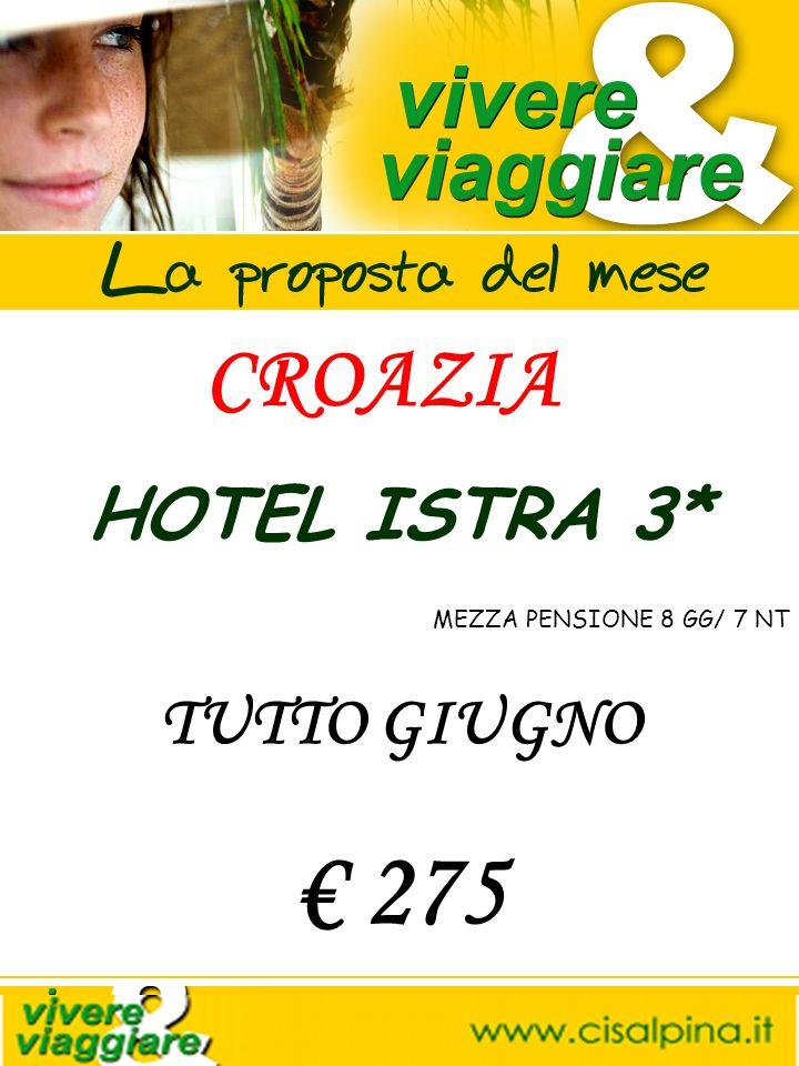 CROAZIA HOTEL ISTRA 3* TUTTO GIUGNO 275 MEZZA PENSIONE 8 GG/ 7 NT