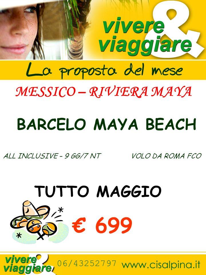 MESSICO – RIVIERA MAYA BARCELO MAYA BEACH ALL INCLUSIVE – 9 GG/7 NT VOLO DA ROMA FCO TUTTO MAGGIO 699 06/43252797