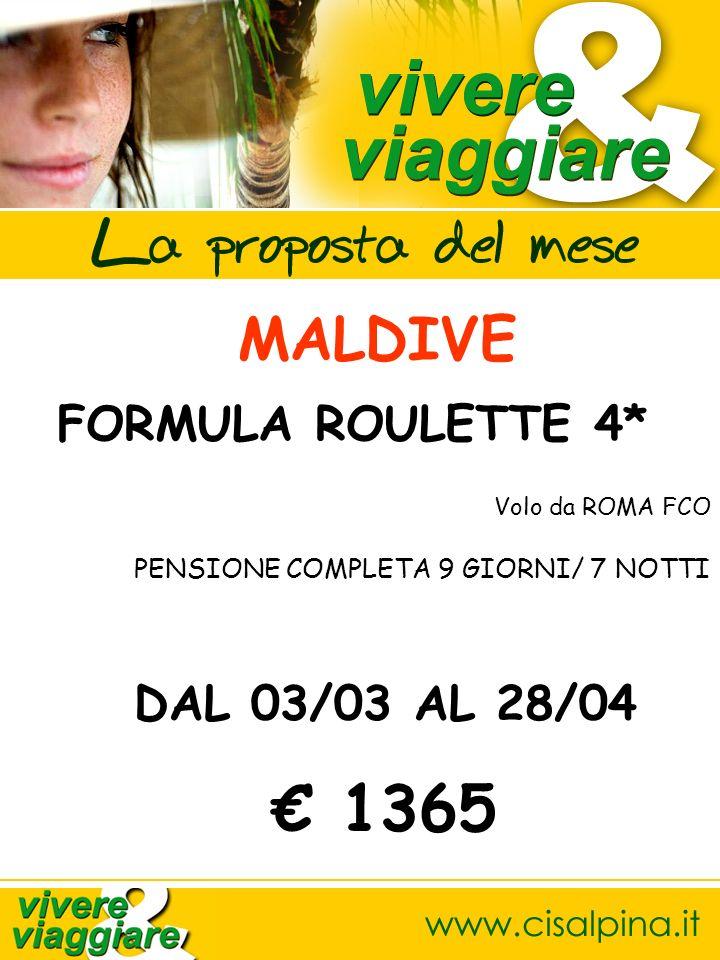 MALDIVE FORMULA ROULETTE 4* Volo da ROMA FCO PENSIONE COMPLETA 9 GIORNI/ 7 NOTTI DAL 03/03 AL 28/04 1365
