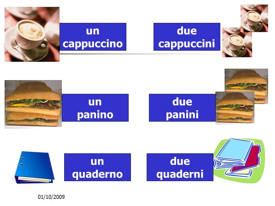 01/10/2009 un cappuccino un panino due cappuccini due panini un quaderno due quaderni