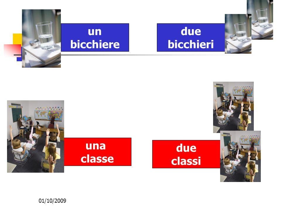 01/10/2009 un bicchiere due bicchieri una classe due classi