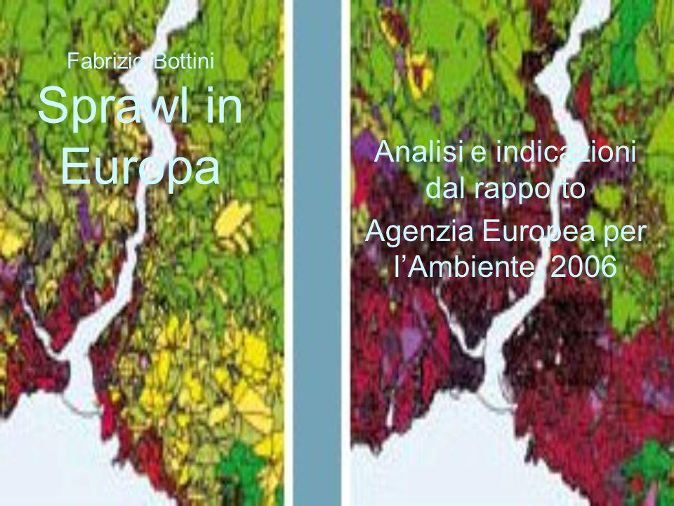 Caratteri e definizione dello sprawl europeo Sovrapposizione di crescita urbana a bassa densità sulle zone rurali, dovuta a sviluppi non pianificati, casuali, discontinui.