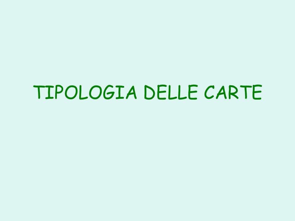 TIPOLOGIA DELLE CARTE