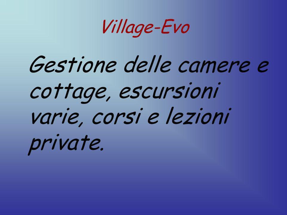 Village-Evo Gestione delle camere e cottage, escursioni varie, corsi e lezioni private.