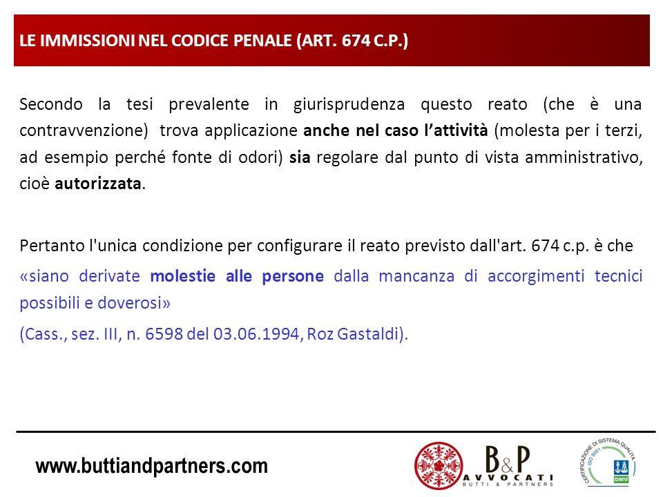 www.buttiandpartners.com LE IMMISSIONI NEL CODICE PENALE (ART. 674 C.P.) Secondo la tesi prevalente in giurisprudenza questo reato (che è una contravv