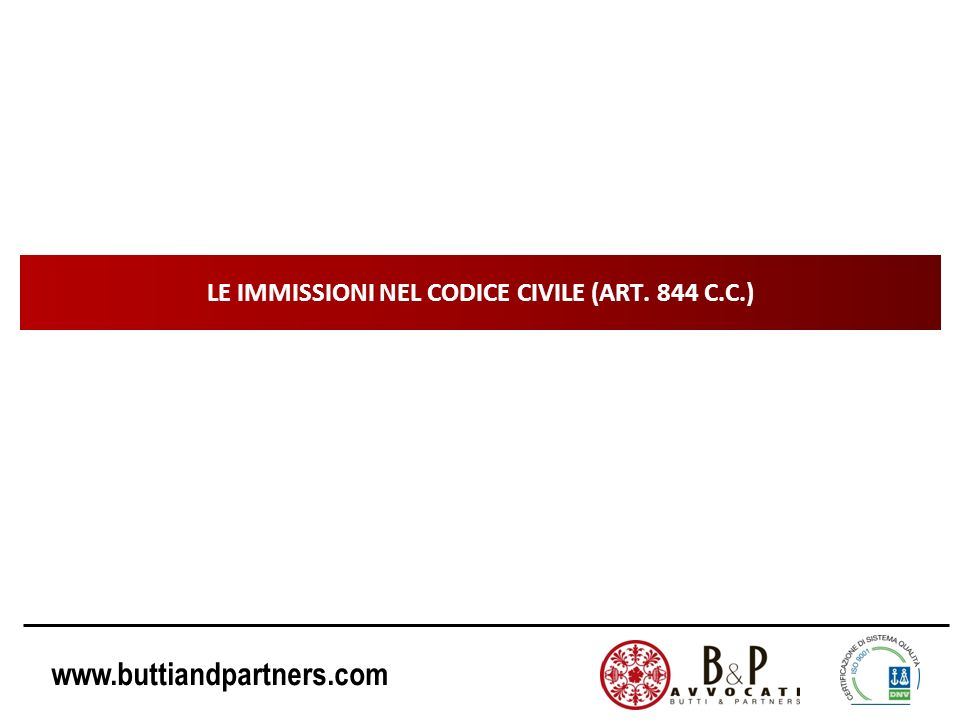 www.buttiandpartners.com LE IMMISSIONI NEL CODICE CIVILE (ART. 844 C.C.)