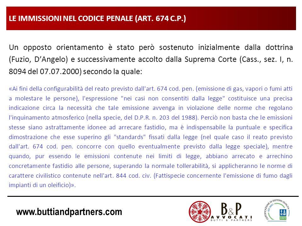 www.buttiandpartners.com LE IMMISSIONI NEL CODICE PENALE (ART. 674 C.P.) Un opposto orientamento è stato però sostenuto inizialmente dalla dottrina (F