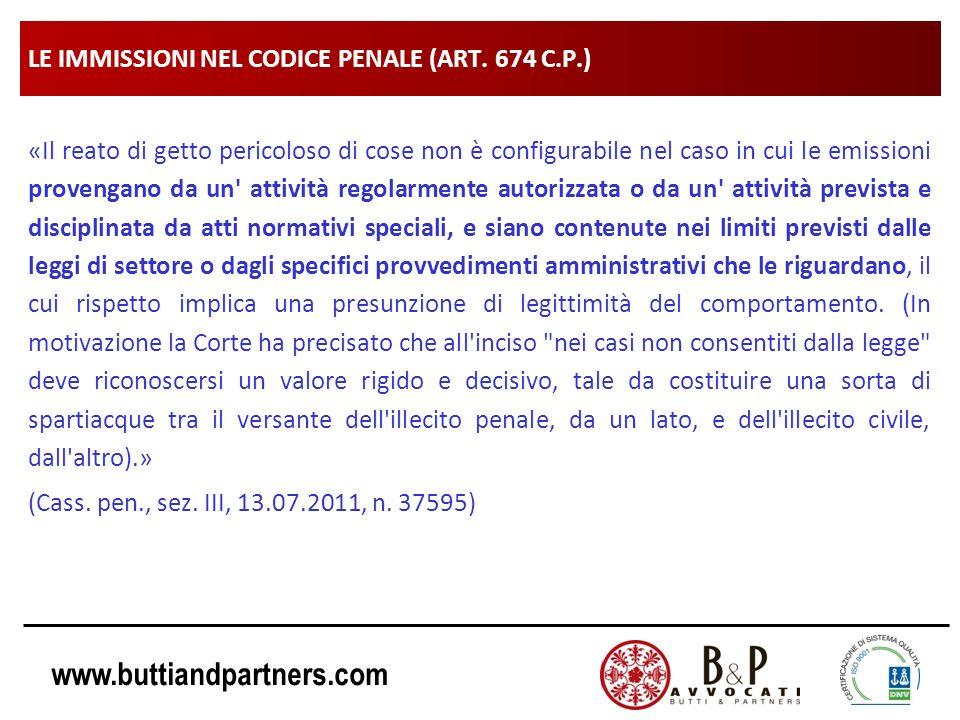 www.buttiandpartners.com LE IMMISSIONI NEL CODICE PENALE (ART. 674 C.P.) «Il reato di getto pericoloso di cose non è configurabile nel caso in cui le