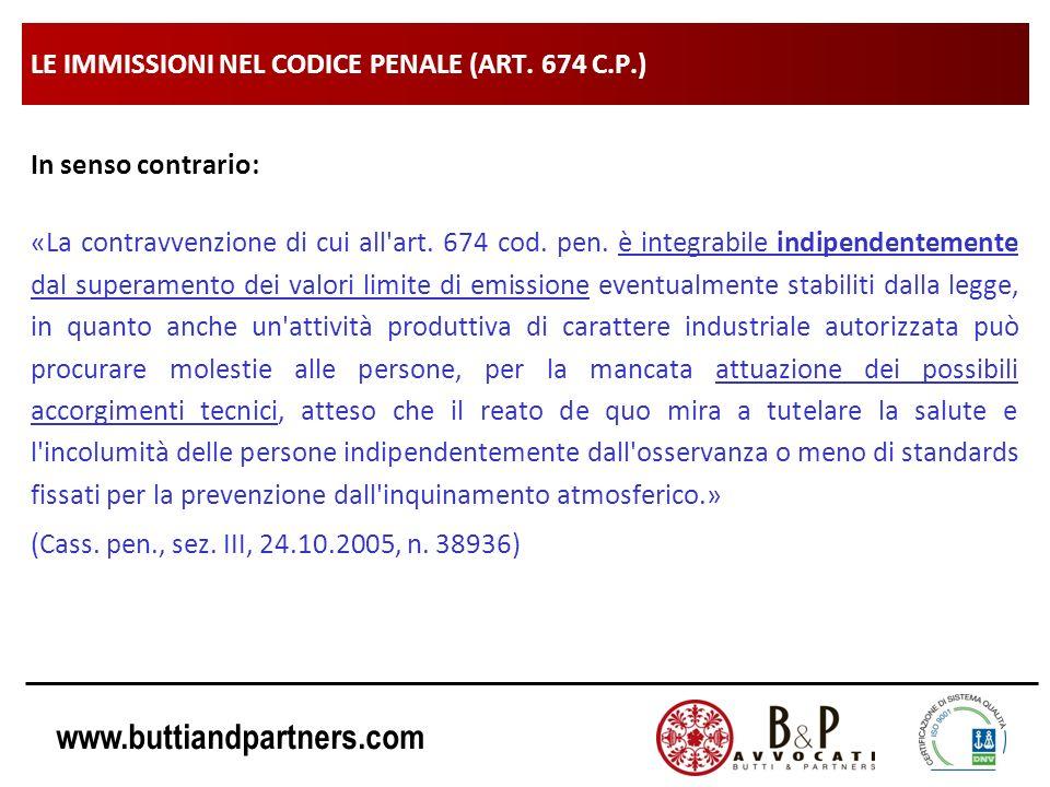 www.buttiandpartners.com LE IMMISSIONI NEL CODICE PENALE (ART. 674 C.P.) In senso contrario: «La contravvenzione di cui all'art. 674 cod. pen. è integ