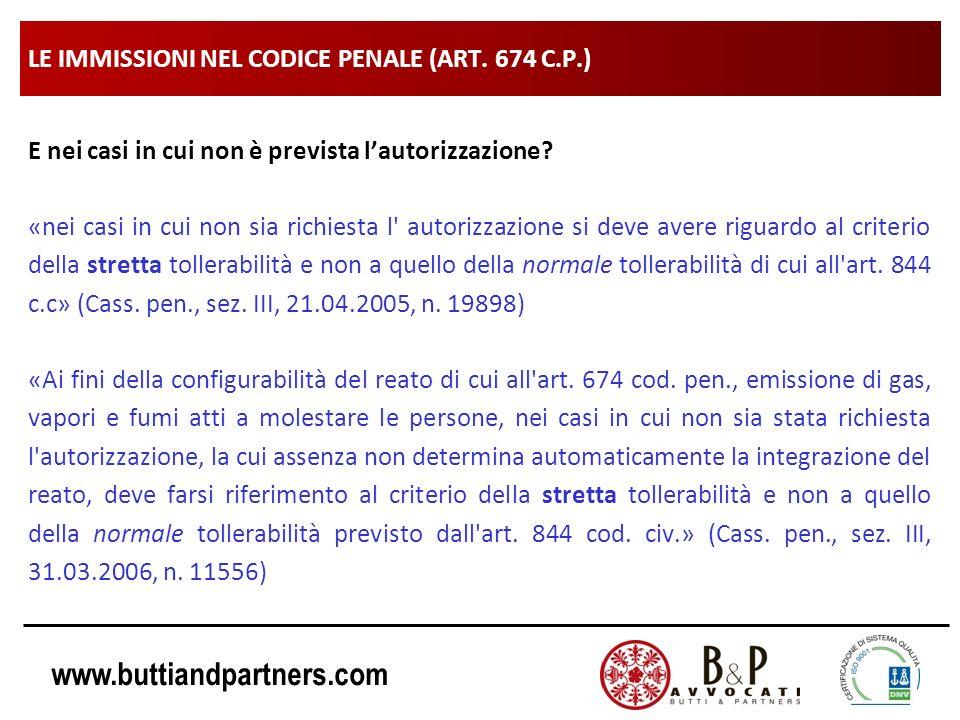 www.buttiandpartners.com LE IMMISSIONI NEL CODICE PENALE (ART. 674 C.P.) E nei casi in cui non è prevista lautorizzazione? «nei casi in cui non sia ri