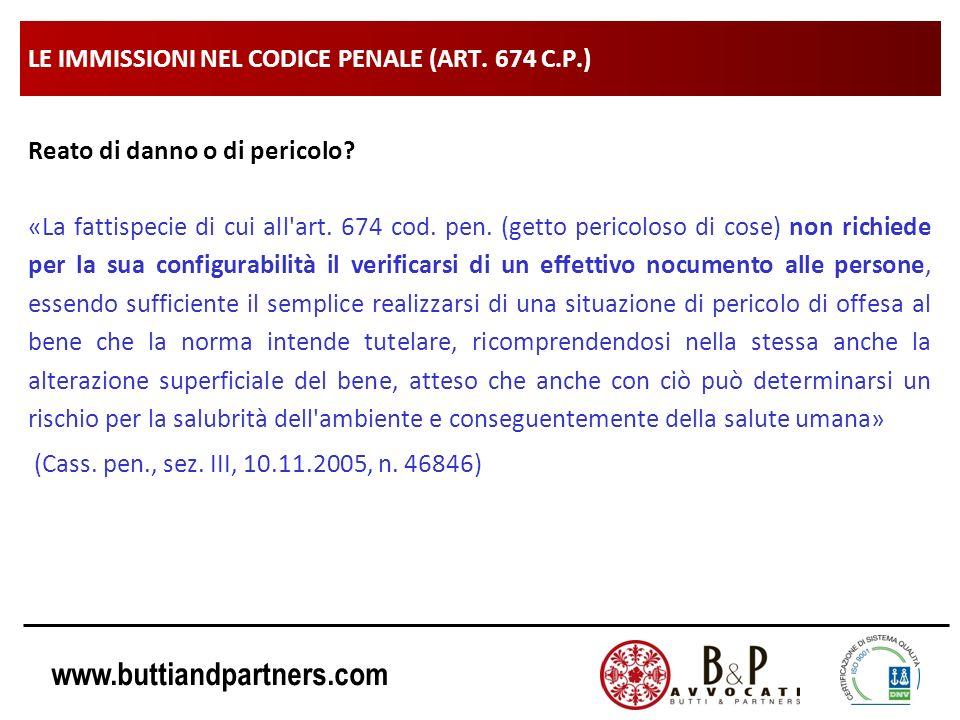 www.buttiandpartners.com LE IMMISSIONI NEL CODICE PENALE (ART. 674 C.P.) Reato di danno o di pericolo? «La fattispecie di cui all'art. 674 cod. pen. (
