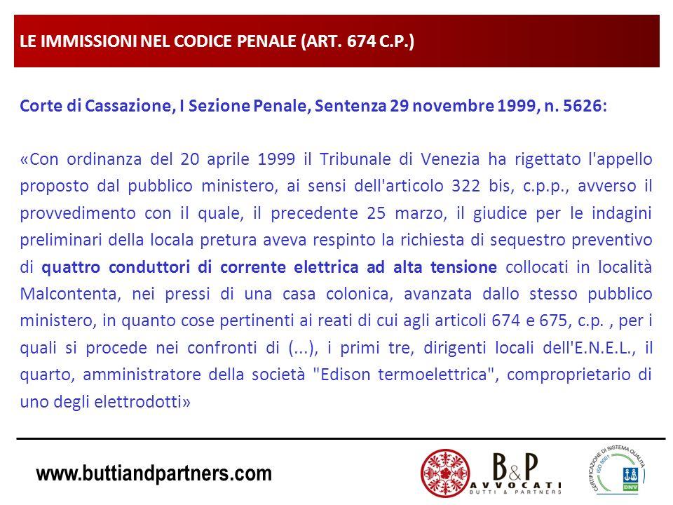 www.buttiandpartners.com LE IMMISSIONI NEL CODICE PENALE (ART. 674 C.P.) Corte di Cassazione, I Sezione Penale, Sentenza 29 novembre 1999, n. 5626: «C