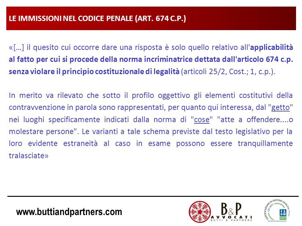 www.buttiandpartners.com LE IMMISSIONI NEL CODICE PENALE (ART. 674 C.P.) «[…] il quesito cui occorre dare una risposta è solo quello relativo all'appl