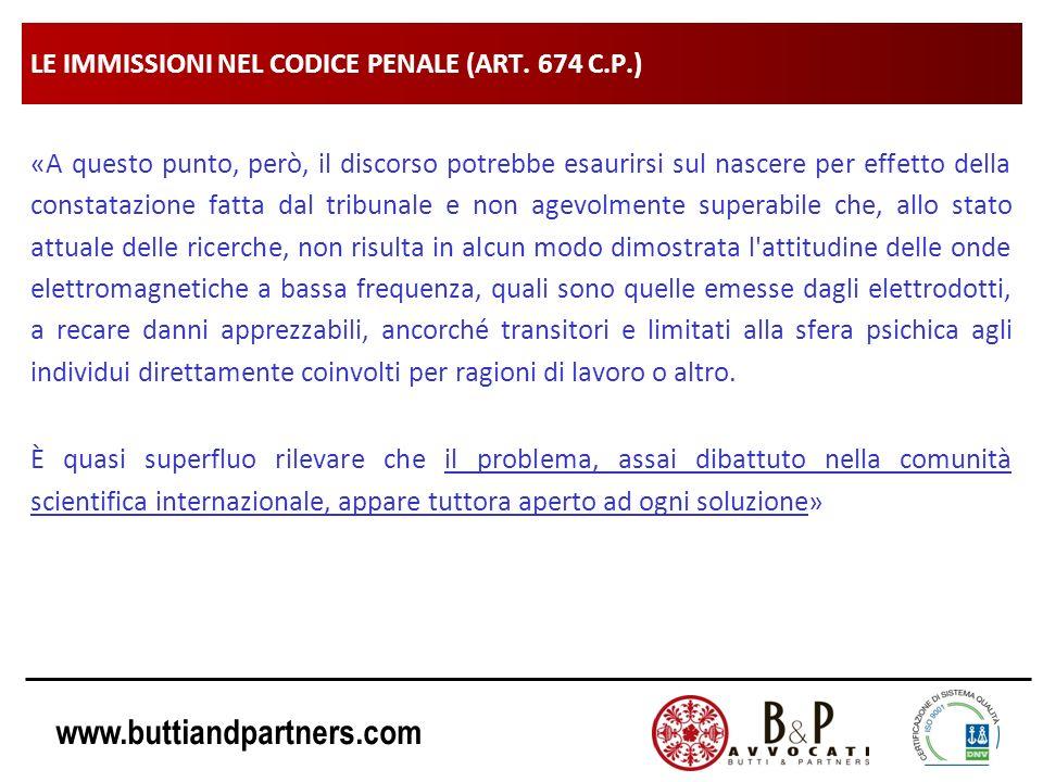 www.buttiandpartners.com LE IMMISSIONI NEL CODICE PENALE (ART. 674 C.P.) «A questo punto, però, il discorso potrebbe esaurirsi sul nascere per effetto