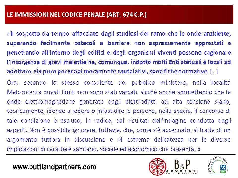 www.buttiandpartners.com LE IMMISSIONI NEL CODICE PENALE (ART. 674 C.P.) «Il sospetto da tempo affacciato dagli studiosi del ramo che le onde anzidett