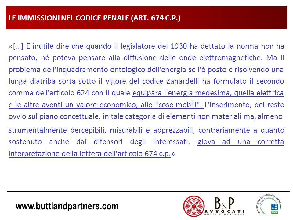 www.buttiandpartners.com LE IMMISSIONI NEL CODICE PENALE (ART. 674 C.P.) «[…] È inutile dire che quando il legislatore del 1930 ha dettato la norma no