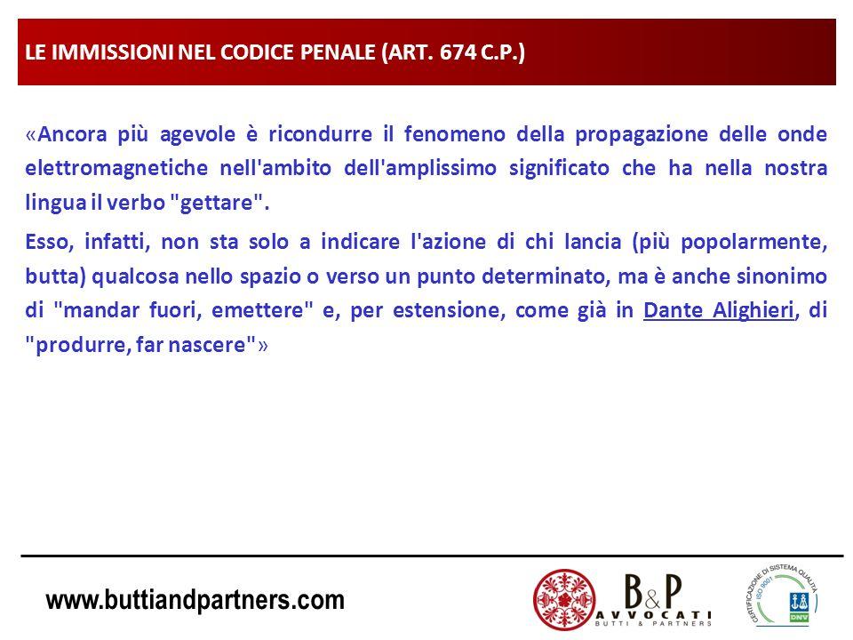 www.buttiandpartners.com LE IMMISSIONI NEL CODICE PENALE (ART. 674 C.P.) «Ancora più agevole è ricondurre il fenomeno della propagazione delle onde el