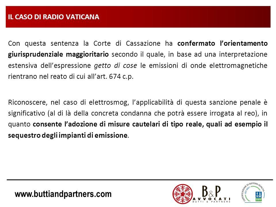 www.buttiandpartners.com IL CASO DI RADIO VATICANA Con questa sentenza la Corte di Cassazione ha confermato lorientamento giurisprudenziale maggiorita