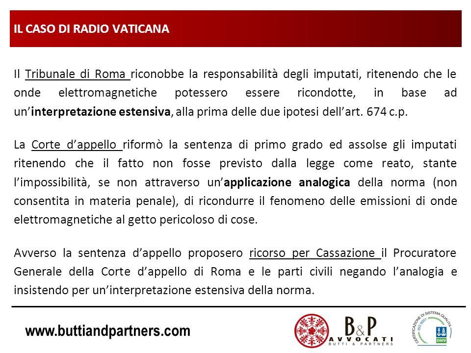 www.buttiandpartners.com IL CASO DI RADIO VATICANA Il Tribunale di Roma riconobbe la responsabilità degli imputati, ritenendo che le onde elettromagne