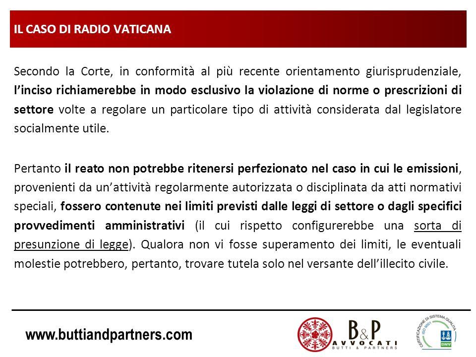 www.buttiandpartners.com IL CASO DI RADIO VATICANA Secondo la Corte, in conformità al più recente orientamento giurisprudenziale, linciso richiamerebb