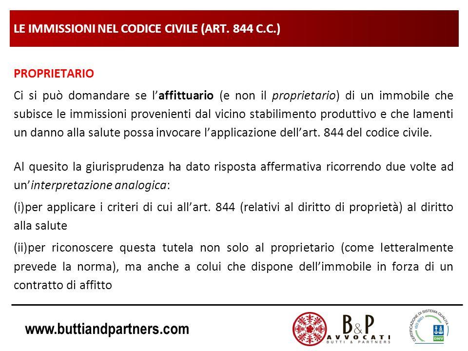 www.buttiandpartners.com LE IMMISSIONI NEL CODICE CIVILE (ART. 844 C.C.) PROPRIETARIO Ci si può domandare se laffittuario (e non il proprietario) di u