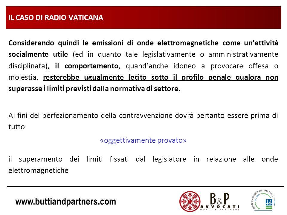 www.buttiandpartners.com IL CASO DI RADIO VATICANA Considerando quindi le emissioni di onde elettromagnetiche come unattività socialmente utile (ed in