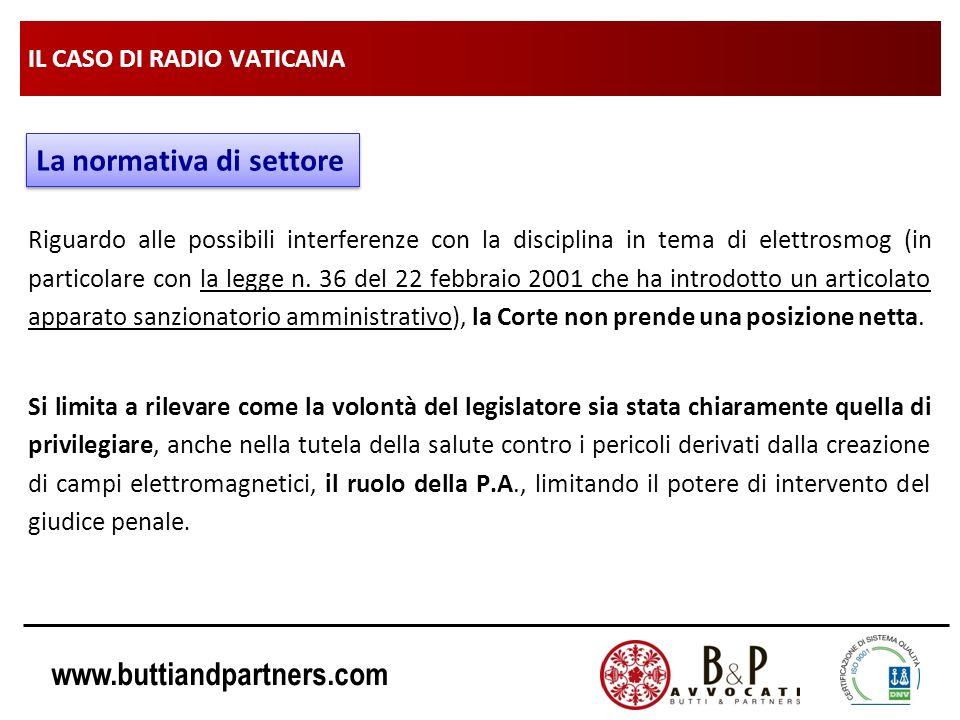 www.buttiandpartners.com IL CASO DI RADIO VATICANA Riguardo alle possibili interferenze con la disciplina in tema di elettrosmog (in particolare con l