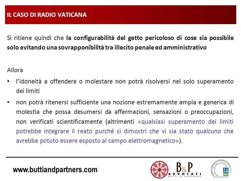 www.buttiandpartners.com IL CASO DI RADIO VATICANA Si ritiene quindi che la configurabilità del getto pericoloso di cose sia possibile solo evitando u