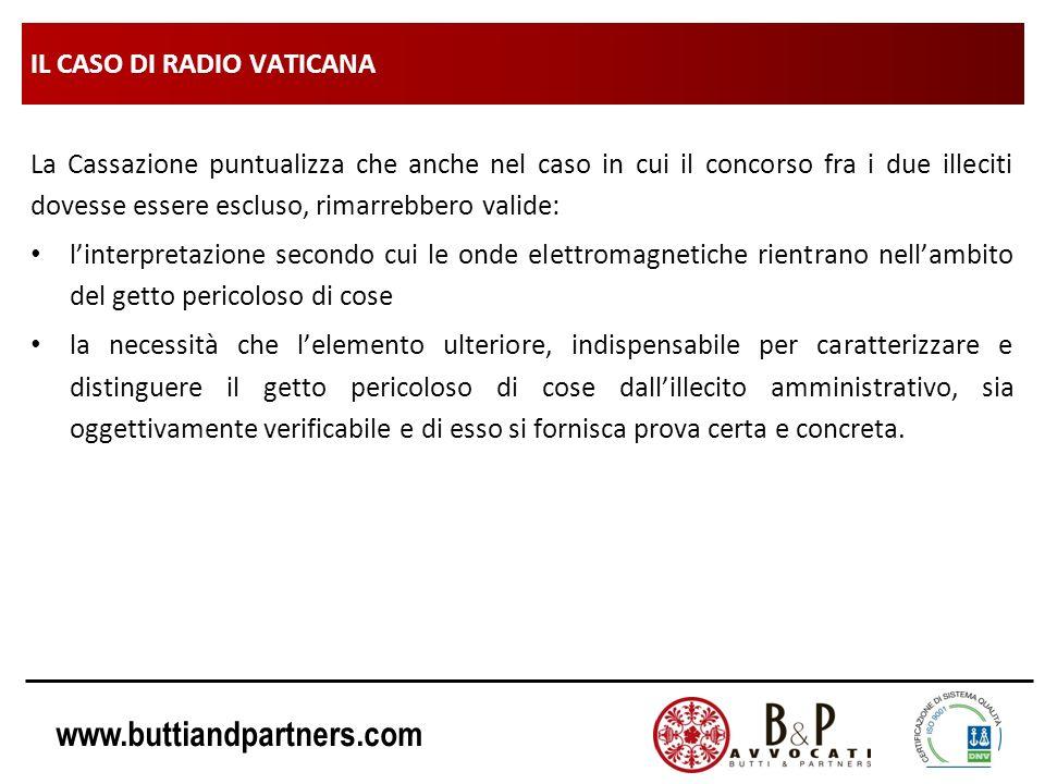 www.buttiandpartners.com IL CASO DI RADIO VATICANA La Cassazione puntualizza che anche nel caso in cui il concorso fra i due illeciti dovesse essere e