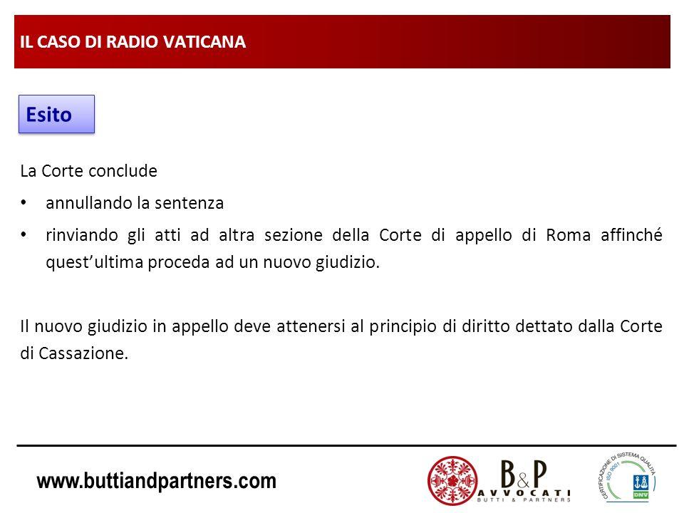 www.buttiandpartners.com IL CASO DI RADIO VATICANA La Corte conclude annullando la sentenza rinviando gli atti ad altra sezione della Corte di appello