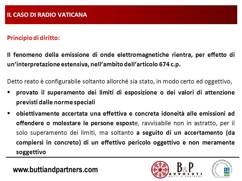 www.buttiandpartners.com IL CASO DI RADIO VATICANA Principio di diritto: Il fenomeno della emissione di onde elettromagnetiche rientra, per effetto di