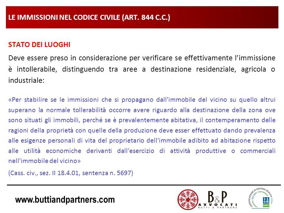 www.buttiandpartners.com LE IMMISSIONI NEL CODICE CIVILE (ART. 844 C.C.) STATO DEI LUOGHI Deve essere preso in considerazione per verificare se effett