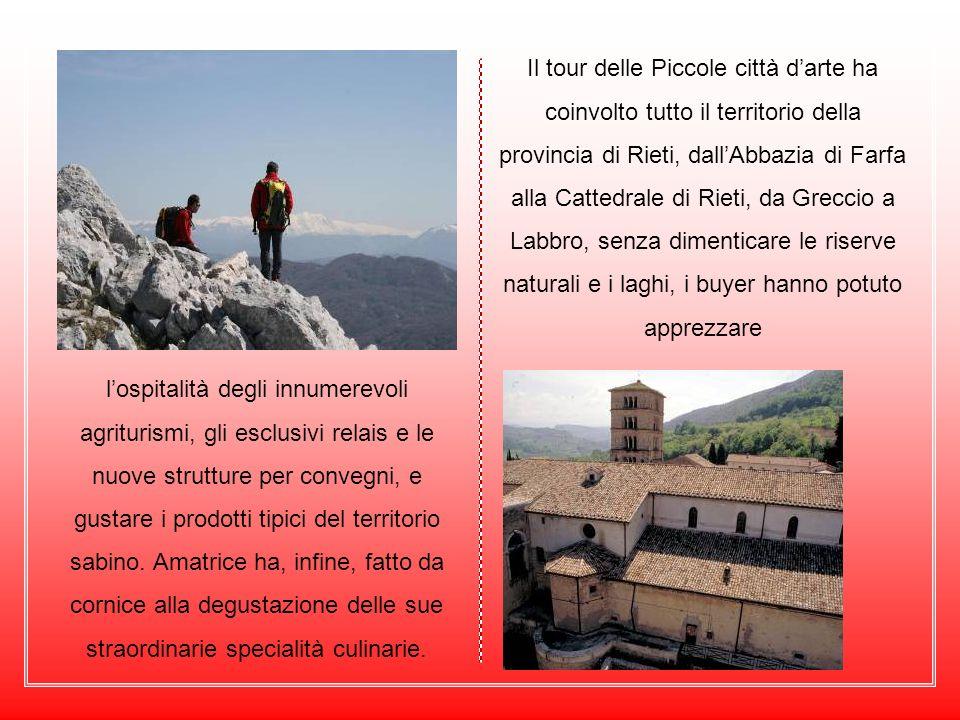 Il tour delle Piccole città darte ha coinvolto tutto il territorio della provincia di Rieti, dallAbbazia di Farfa alla Cattedrale di Rieti, da Greccio