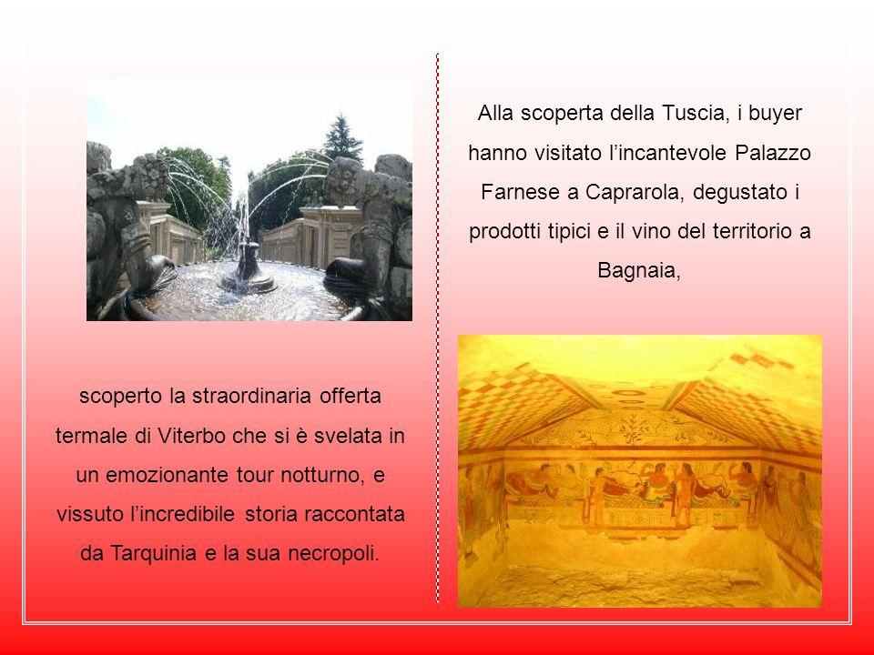 Alla scoperta della Tuscia, i buyer hanno visitato lincantevole Palazzo Farnese a Caprarola, degustato i prodotti tipici e il vino del territorio a Ba