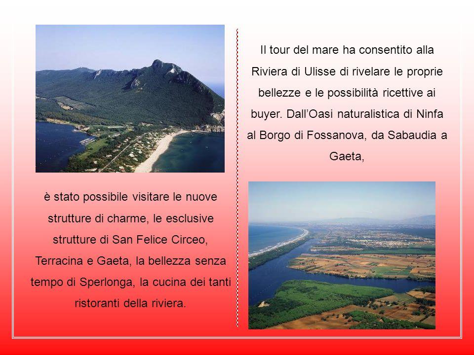 Il tour del mare ha consentito alla Riviera di Ulisse di rivelare le proprie bellezze e le possibilità ricettive ai buyer. DallOasi naturalistica di N