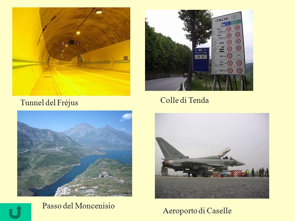 Tunnel del Fréjus Aeroporto di Caselle Passo del Moncenisio Colle di Tenda