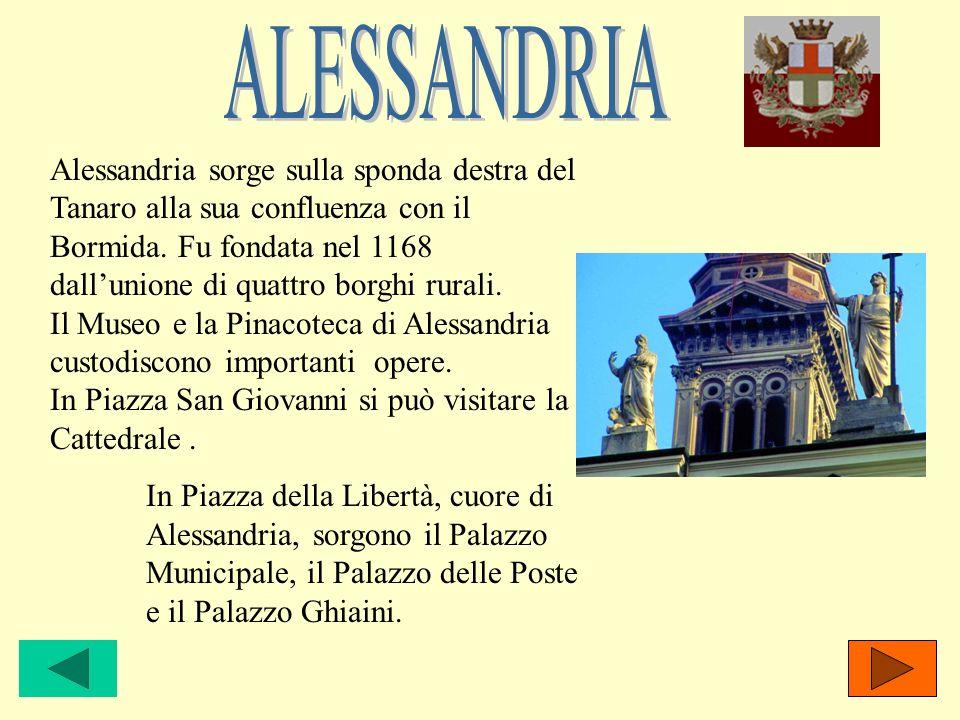 (71.276 ab.) sorge sulla sponda sinistra del Tanaro, tra le colline del Monferrato.