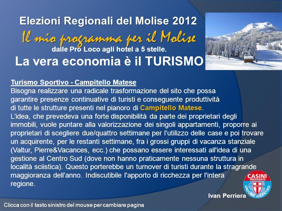 Elezioni Regionali del Molise 2012 dalle Pro Loco agli hotel a 5 stelle. La vera economia è il TURISMO Il mio programma per il Molise Turismo Sportivo
