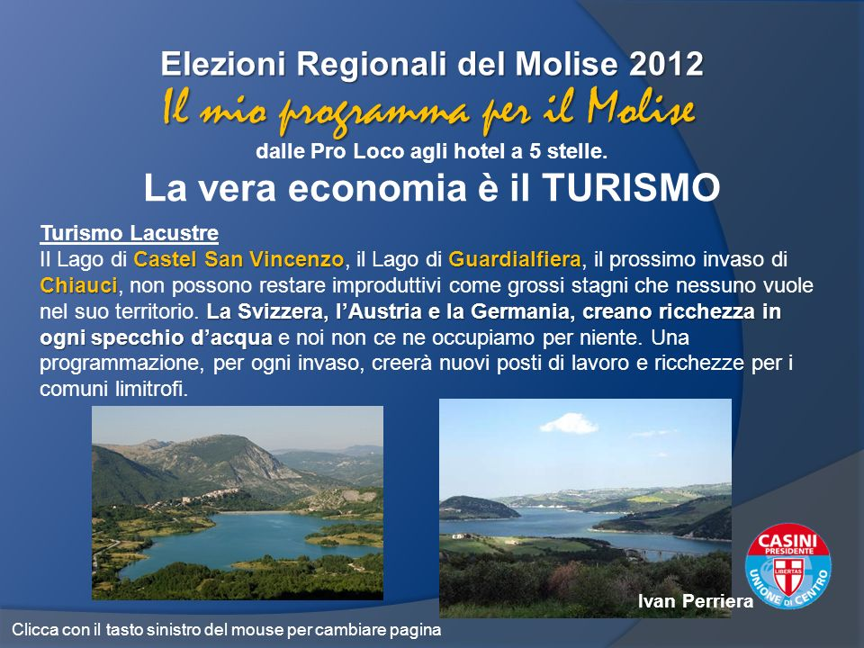 Elezioni Regionali del Molise 2012 dalle Pro Loco agli hotel a 5 stelle. La vera economia è il TURISMO Il mio programma per il Molise Turismo Lacustre