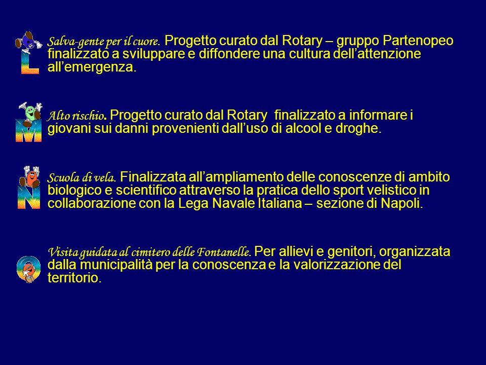 Salva-gente per il cuore. Progetto curato dal Rotary – gruppo Partenopeo finalizzato a sviluppare e diffondere una cultura dellattenzione allemergenza
