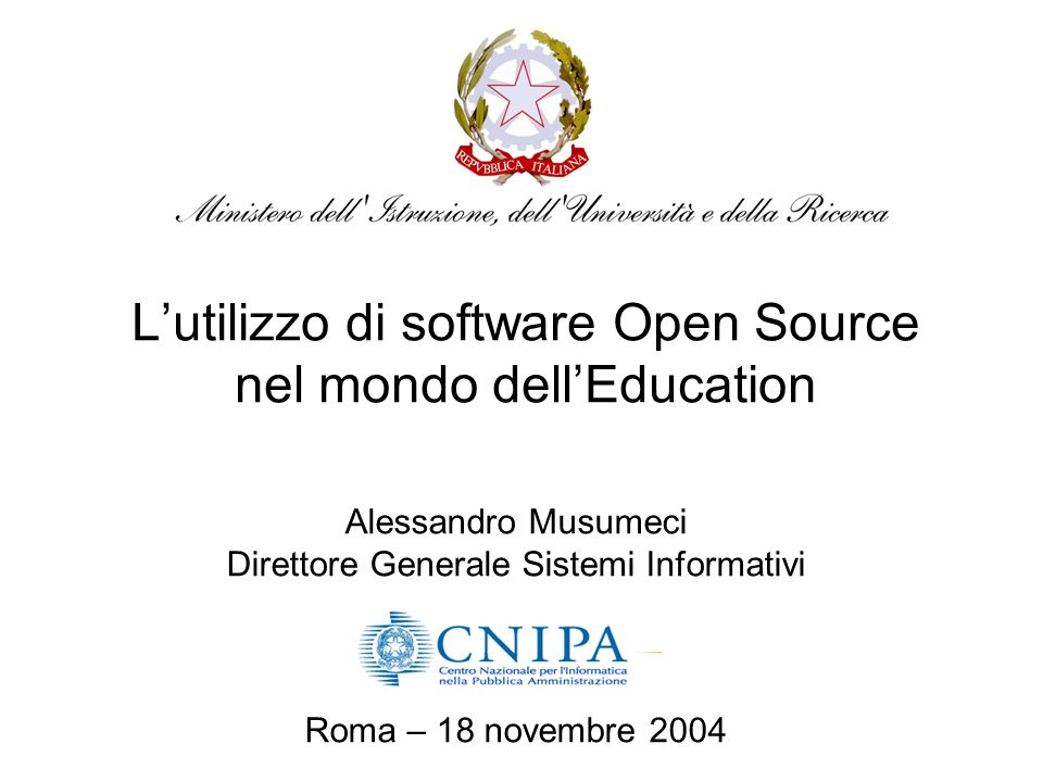 Lutilizzo di software Open Source nel mondo dellEducation Alessandro Musumeci Direttore Generale Sistemi Informativi Roma – 18 novembre 2004