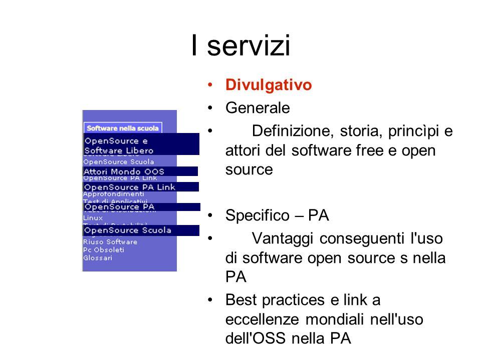 I servizi Divulgativo Generale Definizione, storia, princìpi e attori del software free e open source Specifico – PA Vantaggi conseguenti l'uso di sof