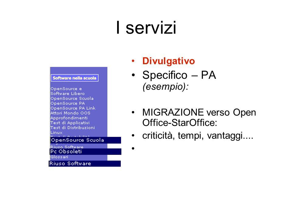 I servizi Divulgativo Specifico – PA (esempio): MIGRAZIONE verso Open Office-StarOffice: criticità, tempi, vantaggi....