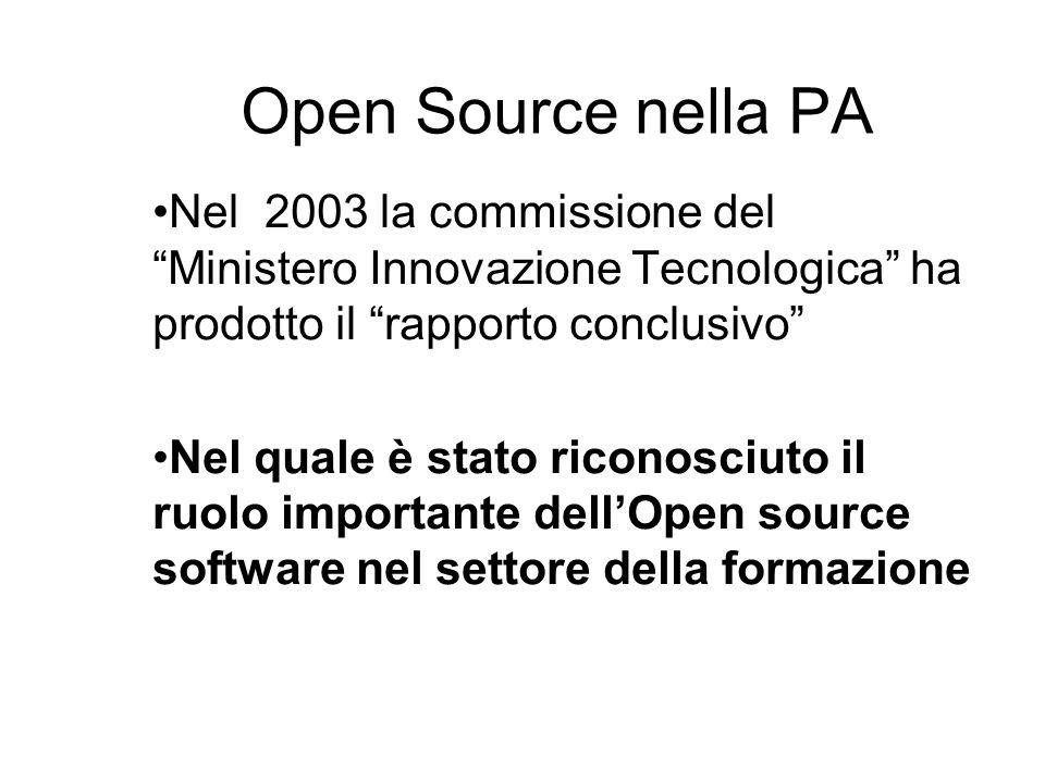 Open Source nella scuola Il MIUR non fornisce alle scuole il software; le scuole scelgono ed acquisiscono da sole il proprio sw Ogni scuola è assolutamente libera di scegliere il tipo di software: proprietario o free/open source La maggior parte di scuole usano sw proprietario, ma quelle che utilizzano OSS sono in aumento 6,9 % di scuole italiane hanno qualche computer Linux 5,5 % dei server sono Linux server –Dati al 15/11/2004