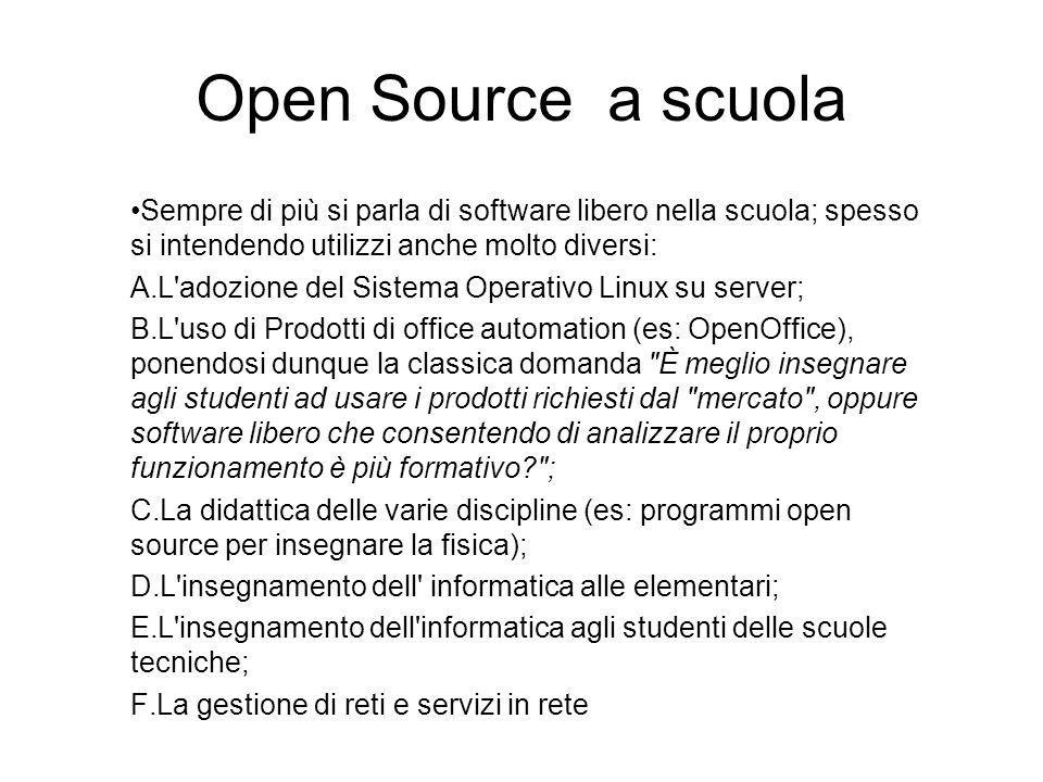 Open Source a scuola Sempre di più si parla di software libero nella scuola; spesso si intendendo utilizzi anche molto diversi: A.L'adozione del Siste
