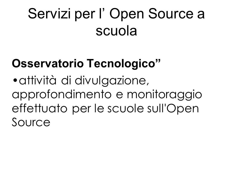 Servizi per l Open Source a scuola Osservatorio Tecnologico attività di divulgazione, approfondimento e monitoraggio effettuato per le scuole sull'Ope