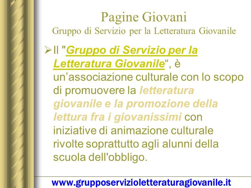 PAGINE GIOVANI Gruppo di Servizio per la Letteratura Giovanile www.grupposervizioletteraturagiovanile.it