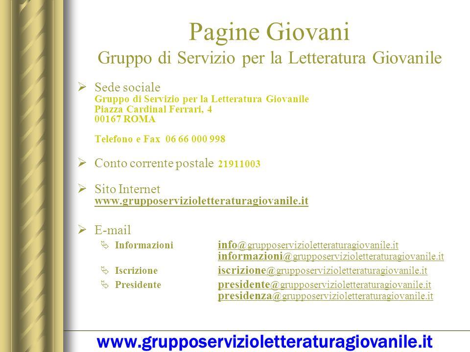 Pagine Giovani Gruppo di Servizio per la Letteratura Giovanile Cariche Sociali Presidente Onorario Domenico Volpi Vice Presidenti Renato Ciavola, Ange